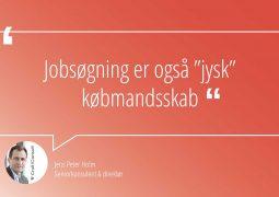 """Jobsøgning er også """"jysk"""" købmandsskab"""